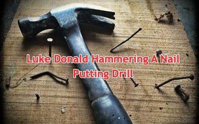 Luke Donald Hammering A Nail Putting Drill
